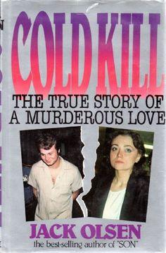 Cold Kill: The True Story of a Murderous Love by Olsen http://www.amazon.com/dp/0689118317/ref=cm_sw_r_pi_dp_TcXXtb12YBC35BE9