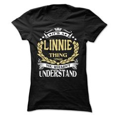LINNIE .Its a LINNIE Thing You Wouldnt Understand - T Shirt, Hoodie, Hoodies, Year,Name, Birthday - #disney shirt #vintage tee. LINNIE .Its a LINNIE Thing You Wouldnt Understand - T Shirt, Hoodie, Hoodies, Year,Name, Birthday, white tshirt,tshirt bemalen. CHECK PRICE =>...