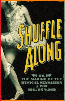 Shuffle Along Or The Making of the Musical Sensation of 1921 and All That Followed, Music Box Theatre, NYC Show Poster