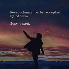 Never change to be accepted.. via (http://ift.tt/2xtVJKT)