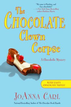 The Chocolate Clown Corpse: A Chocoholic Mystery by JoAnna Carl,http://www.amazon.com/dp/0451240677/ref=cm_sw_r_pi_dp_jlGstb0F6RP0P440