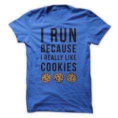 I Run Because I Really Like Cookies T Shirt, Hoodie, Tee Shirts ==► Shopping Now!