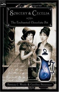 Sorcery and Cecelia or The Enchanted Chocolate Pot by Patricia C. Wrede and Caroline Stevermer -- a story told in letters that was actually a writing exercise between two authors. Fun