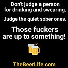 trendy Ideas for funny quotes about alcohol humor truths Beer Memes, Beer Humor, Drunk Memes, Beer Funny, Funny Coffee, Alcohol Quotes, Alcohol Humor, Funny Alcohol, Bar Quotes