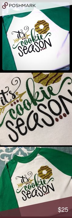 Girl Scouts It's Cookie Season!  Raglan Shirt Girl's Youth Large Brand New Custom made Raglan shirt. All that is missing is your little one's troop number on the sleeve. This item is custom made with quality glitter vinyl!! Shirts & Tops