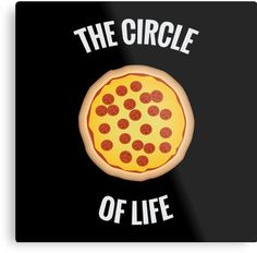 Pizza Circle of Life - Math - Pizza Puns, Pizza Meme, Pizza Sign, Pizza Art, Pizza Pizza, Funny Pizza Quotes, Pizza Slogans, Pizza Humor, Pizza Store
