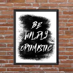 Be Wildly Optimistic Print Motivational Quote Poster, Office Decor, Gift for Boss, Cool Posters, Choose to Be Optimistic, Positive Quote, Cool Typography Print, Positive Thinking Quote, Positive Mindset Quote Cool Typography, Typography Prints, Printable Quotes, Printable Art, Motivational Wall Art, Inspirational Quotes, Positive Mindset, Positive Quotes, Modern Office Decor