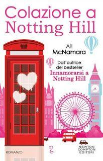 Titolo: Colazione a Notting Hill Serie: #3 Actually Autore: Ali McNamara Editore: Newton Compton Genere: Chick-Lit Pagine: 320 pp Data: 23 luglio 2015 Prezzo: 9.90€