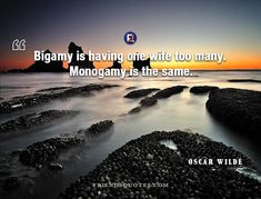 Oscar Wilde Quote Bigamy wife too - Bigamy is having one wife too many. Monogamy is the same.  - #Inspirational_Quotes, #Oscar_Wilde _ #Bigamy, #Dramatist, #Irish, #Many, #Monogamy, #Oscar_Wilde, #Popular_Author, #Same, #Too, #Wife, #Wilde Friends Quotes