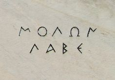 """molon labe """"come and take them"""" - in 480 B., the Persians demanded that the Spartans surrender their weapons at the Battle of Thermopylae. The response was Molon Labe, meaning """"Come and Get Them."""" - in this exact script from the statue in Greece {kw} Molon Labe Tattoo, Trash Polka, Greek Phrases, Greek Sayings, Greek Quotes, Come And Take It, Thing 1, Ancient Greece, Ancient Egypt"""