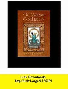 Ogham and Coelbren Keys to the Celtic Mysteries (9781861631022) Nigel Pennick , ISBN-10: 1861631022  , ISBN-13: 978-1861631022 ,  , tutorials , pdf , ebook , torrent , downloads , rapidshare , filesonic , hotfile , megaupload , fileserve