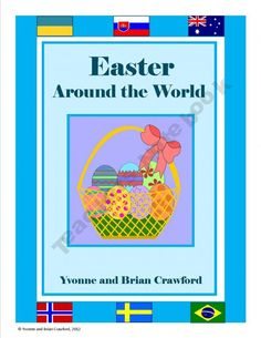 Easter Around the World is a 28-page booklet featuring a little math, some reading or listening comprehension, some social studies and a whole lot of fun!