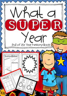 What a SUPER Year! Superhero-themed end of year book! Covers for kinder through 4th! A best-seller!!