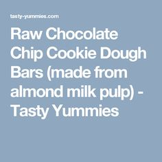 Raw Chocolate Chip Cookie Dough Bars (made from almond milk pulp) – Tasty Yummies Raw Chocolate, Dark Chocolate Chips, Vegetarian Chocolate, Make Almond Milk, Homemade Almond Milk, Best Chocolate Chip Cookie Recipe Ever, Chocolate Chip Cookies, Cookie Dough Bars, Gluten Free Cookies