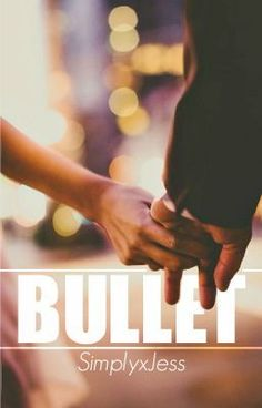 "Read ""Bullet"", and other teen romance books and stories on #wattpad."