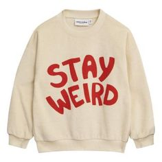 Stay Weird Organic Cotton Sweatshirt Mini Rodini Baby Children- A large selection of Fashion on Smallable, the Family Concept Store - More than 600 brands. Mode Outfits, Casual Outfits, Fashion Outfits, Style Fashion, Clothing Items, Aesthetic Clothes, Pretty Outfits, Sweatshirts, Hoodies