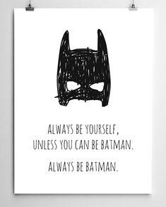 Always be Batman Print via DTLL. - Batman Funny - Funny Batman Meme - - Always be Batman Print via DTLL. More The post Always be Batman Print via DTLL. appeared first on Gag Dad. Batman Bedroom, Nananana Batman, Kidsroom, Geeks, Kids Bedroom, Gifts For Kids, Geek Stuff, Inspirational Quotes, Decoration