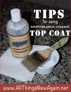 Tips for Using American Paint Company Top Coat www.AllThingsNewAgain.net