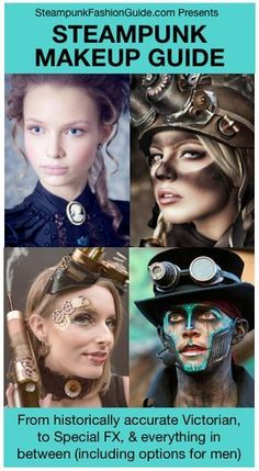 Steampunk Makeup Guide: Authentic historically accurate victorian era makeup, glue gears on it, masks, clockpunk, special fx makeup, and more. Options for men and women! Great for Halloween or Steampunk cosplay. - For costume tutorials, clothing guide, fashion inspiration photo gallery, calendar of Steampunk events, & more, visit SteampunkFashionGuide.com
