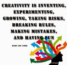 Creativity is inventing, experimenting, growing, taking risks, breaking rules, making mistakes, and having fun ~Mary Lou Cook | Share Inspire Quotes - Inspiring Quotes | Love Quotes | Funny Quotes | Quotes about Life