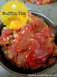 Muffin Tin Meatloaf.