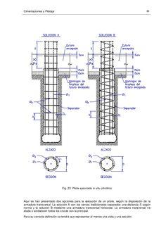 Cimentaciones y Pilotaje 33 Fig. 23 Pilote ejecutado in situ cilíndrico Aquí se han presentado dos opciones para la ejecuc...
