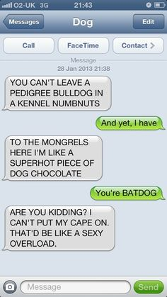 Texts from dog. Funny Dog Texts, Drunk Texts, Funny Texts Crush, Funny Text Fails, Cute Texts, Funny Text Messages, Funny Dogs, Crush Funny, Phone Messages