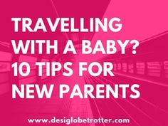 Family Travel- 10 tips for new parents