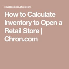 How to Calculate Inventory to Open a Retail Store | Chron.com
