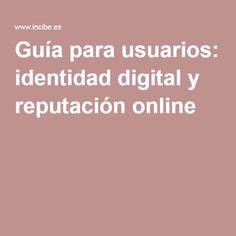 Guía para usuarios: identidad digital y reputación online