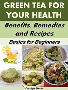 Green Tea For Your Health:Benefits, Remedies And Recipes: Basics For Beginners (Health Matters Book 50) by Carolyn Stone http://www.amazon.com/dp/B011VCY3YE/ref=cm_sw_r_pi_dp_VJKQvb0X4QMKD