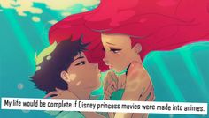 my life WOULD be complete if Disney princesses were made into anime