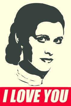 I love you Princesa Leia, Han And Leia, Star War 3, The Force Is Strong, A New Hope, Love Stars, Love You, My Love, Geek Out