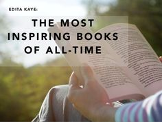 Edita Kaye: The Most Inspiring Books of All Time