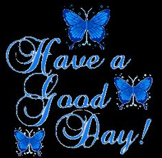 Good Monday Morning Glitter Graphics | , good day scraps, have a nice day glitters, nice day quotes graphics ...