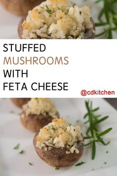 Made with mushrooms, feta cheese, olive oil, garlic, bread crumbs ...
