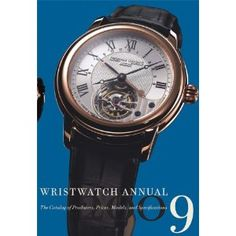 Wristwatch Annual 2009: The Catalog of Producers, Prices, Models, and Specifications (Paperback)  http://www.amazon.com/dp/0789210002/?tag=rolex13-20  0789210002