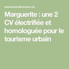 Marguerite : une 2 CV électrifiée et homologuée pour le tourisme urbain