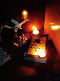 """""""Mum olmak kolay değildir. Işık saçmak için önce yanmak gerek."""" Mevlana Celaleddin-i Rumi"""