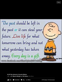 the past should be left in the past life quotes quotes positive quotes quote life positive wise advice wisdom life lessons positive quote Great Quotes, Quotes To Live By, Me Quotes, Motivational Quotes, Moment Quotes, Funny Quotes, Peanuts Quotes, Snoopy Quotes, The Words