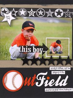 """Use a Large Photo to Capture Emotion - Editor's Tip: To create a cohesive layout, pull your color scheme from the photo. Kelly chose the colors of her son's baseball uniform and carried out the baseball theme by filling the O in the title with a large ball accent. I really like using the baseball for the """"O""""."""