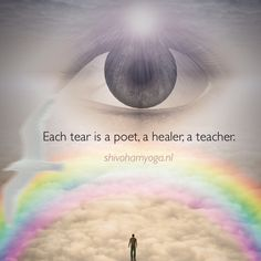 Each tear is a poet, a healer, a teacher ♡ http://www.shivohamyoga.nl/ #inspiration #indigo #quotes #zen #love #yoga #wisdom #ShivohamYoga #namaste #om #instagood #me #esoteric  #cute #like #photooftheday #angels #happy #beautiful #girl #picoftheday #instadaily #smile #friends #spirituality #vegan #esoteric #pursuitofhappiness #soul #energy ॐ