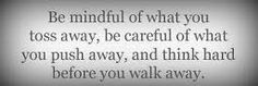 Be mindful.