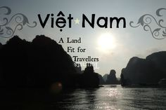 Vietnam: A Land Fit for Travellers via The Wandering Soles Budget Travel, Us Travel, Round The World Trip, Our World, World Traveler, Vietnam, Cool Photos, Fit, Beach