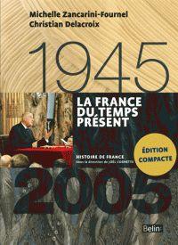 La France du temps présent 1945-2005 http://catalogues-bu.univ-lemans.fr/flora_umaine/jsp/index_view_direct_anonymous.jsp?PPN=182045455