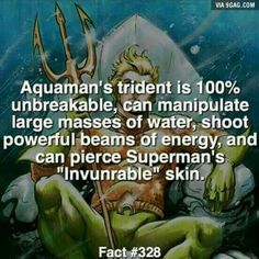 The most underrated superhero ever... Just because he speaks to fish.