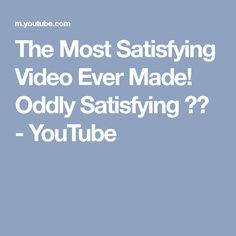 The Most Satisfying Video Ever Made! Oddly Satisfying ✔✔ - YouTube