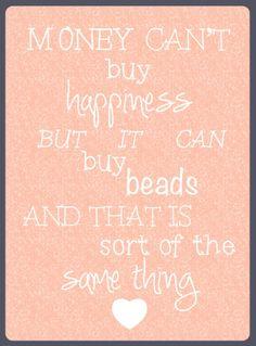 Money cant buy happiness but it can buy beads and this is sort of the same thing | www.bykaro.nl voor kralen, bedels en meer..