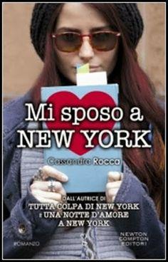 I miei magici mondi: Recensione: Mi sposo a New York di Cassandra Rocca...