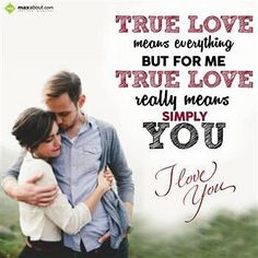 True Love Means Everything But For Me True Love Really Mean Simply You. Facebook Status, Facebook Image, My True Love, Real Love, Best Love Messages, Love Sms, Romance And Love, Meaning Of Love, Love Status